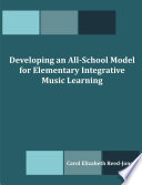 Developing an All School Model for Elementary Integrative Music Learning