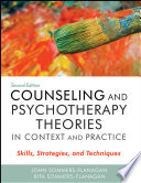 """Counseling and Psychotherapy Theories in Context and Practice: Skills, Strategies, and Techniques"" by John Sommers-Flanagan, Rita Sommers-Flanagan"