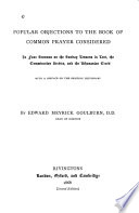 Popular Objections to the Book of Common Prayer Considered in Four Sermons on the Sunday Lessons in Lent  the Commination Service  and the Athanasian Creed  with a Preface on the Existing Lectionary