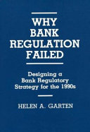 Why Bank Regulation Failed