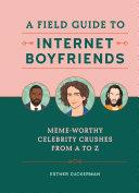 A Field Guide to Internet Boyfriends