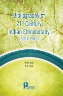 INDIAN ETHNOBOTANY – BIBLIOGRAPHY OF 21ST CENTURY (2001-2015)