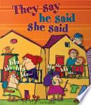 They Say He Said She Said