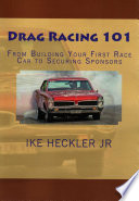Drag Racing 101   From Building Your First Race Car to Securing Sponsors