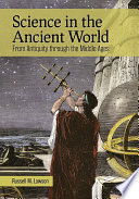 Science in the Ancient World  From Antiquity through the Middle Ages Book