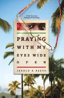 Praying with My Eyes Wide Open Pdf/ePub eBook