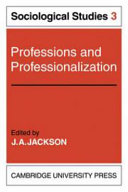 Professions and Professionalization: Volume 3, Sociological Studies