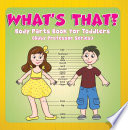 What s That  Body Parts Book for Toddlers  Baby Professor Series