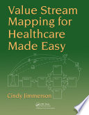 """Value Stream Mapping for Healthcare Made Easy"" by Cindy Jimmerson"