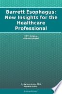 Barrett Esophagus: New Insights for the Healthcare Professional: 2011 Edition