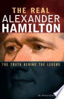 The Real Alexander Hamilton