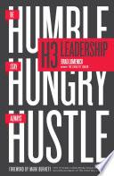 """H3 Leadership: Be Humble. Stay Hungry. Always Hustle."" by Brad Lomenick, Mark Burnett"