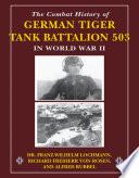 The Combat History of German Tiger Tank Battalion 503 in World War II in World War II