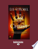 Case for Christ  A Journalists Personal Investigation of the Evidence for Jesus  Large Print 16pt
