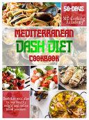 Mediterranean Dash Diet Cookbook  50 days Dash Diet Meal Plan to Lose Healthy Weight and Reduce Blood Pressure