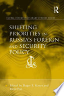 Shifting Priorities In Russia S Foreign And Security Policy
