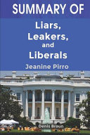 Summary of Liars  Leakers  and Liberals by Jeanine Pirro
