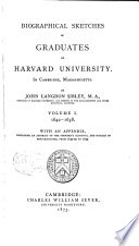 Biographical Sketches Of Graduates Of Harvard University