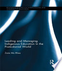 Leading And Managing Indigenous Education In The Postcolonial World