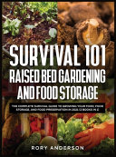 Survival 101 Raised Bed Gardening and Food Storage