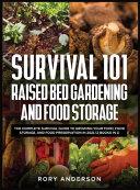 Survival 101 Raised Bed Gardening and Food Storage