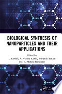 Biological Synthesis of Nanoparticles and Their Applications