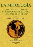 La mitología contada a los niños e historia de los grandes hombres de la Grecia