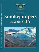 Smokejumpers and the CIA