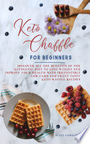 Keto Chaffle For Beginners