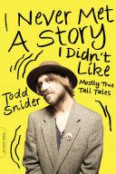 I Never Met a Story I Didn t Like