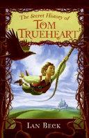 The Secret History of Tom Trueheart