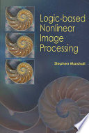 Logic based Nonlinear Image Processing Book
