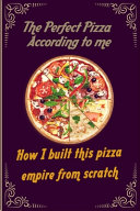 The Perfect Pizza According to Me