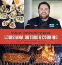 Jay Ducote   s Louisiana Outdoor Cooking