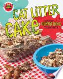Cat Litter Cake and Other Horrifying Desserts