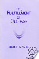 The Fulfillment of Old Age