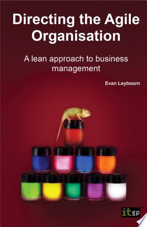 Download Directing The Agile Organisation Free Books - Dlebooks.net