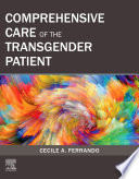 """Comprehensive Care of the Transgender Patient E-Book"" by Cecile A Ferrando"