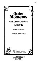 Quiet Moments with Older Children  Ages 9 12 Book