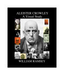 Aleister Crowley  A Visual Study