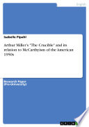 Arthur Miller   s  The Crucible  and its relation to McCarthyism of the American 1950s
