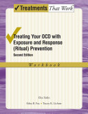 TREATING YOUR OCD WITH EXPOSURE AND RESPONSE RITUAL PREVENTION