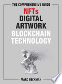 The Comprehensive Guide to NFTs  Digital Artwork  and Blockchain Technology