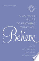 A Woman S Guide To Knowing What You Believe