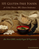 101 Gluten Free Foods For Celiac Disease, IBS, Gluten Intolerance