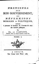 Principes D'Un Bon Gouvernement, Ou Réflexions Morales Et Politiques