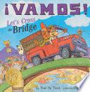Vamos  Let s Cross the Bridge Book PDF
