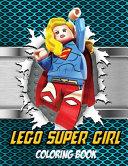 Lego Super Girl Coloring Book