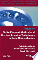 Finite Element Method And Medical Imaging Techniques In Bone Biomechanics