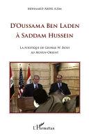 D'Oussama Ben Laden à Saddam Hussein